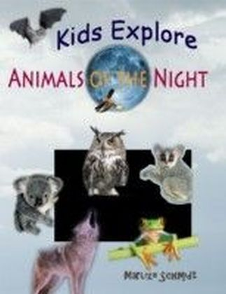Kids Explore: Animals of the Night