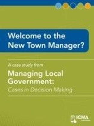 Welcome to the New Town Manager?