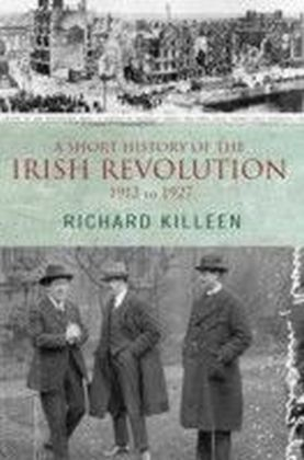 Short History of the Irish Revolution, 1912 to 1927