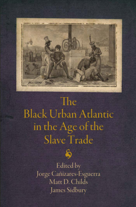 Black Urban Atlantic in the Age of the Slave Trade