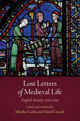 Lost Letters of Medieval Life