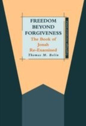 Freedom beyond Forgiveness