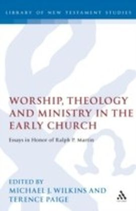 Worship, Theology and Ministry in the Early Church