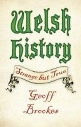 Welsh History: Strange but True