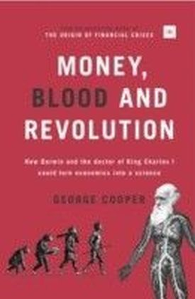 Money, Blood and Revolution