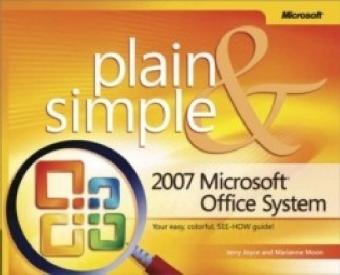 2007 Microsoft(R) Office System Plain & Simple