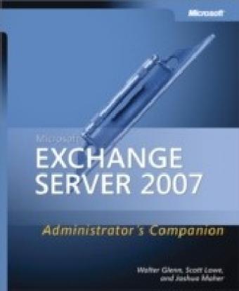 Microsoft(R) Exchange Server 2007 Administrator's Companion
