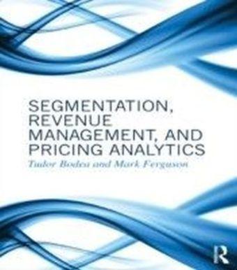 Segmentation, Revenue Management and Pricing Analytics