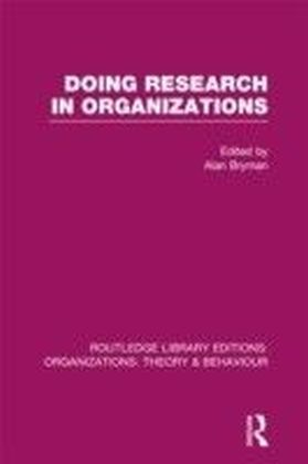 Doing Research in Organizations (RLE: Organizations)
