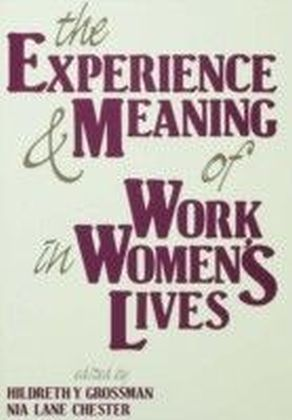 Experience and Meaning of Work in Women's Lives