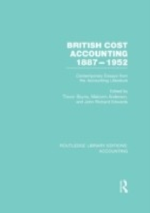 British cost accounting 1887-1952 : contemporary essays from the accounting literature.