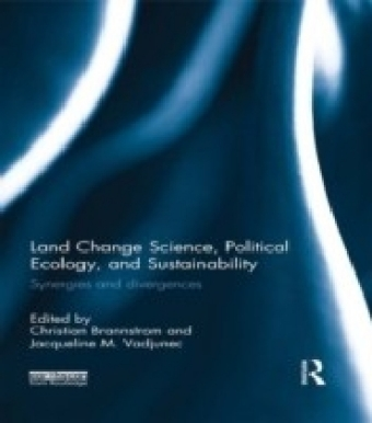 Land Change Science, Political Ecology and Sustainability