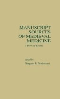 Manuscript Sources of Medieval Medicine