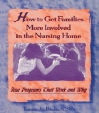 How to Get Families More Involved in the Nursing Home