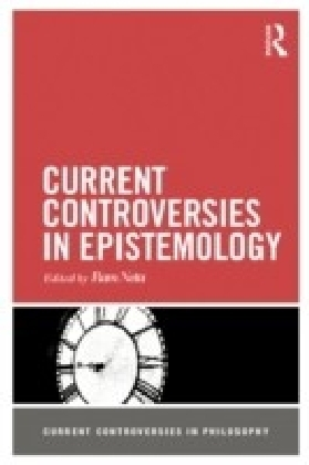 Current Controversies in Epistemology