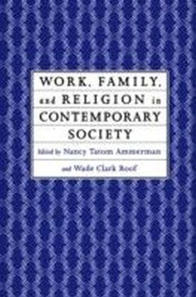 Work, Family and Religion in Contemporary Society