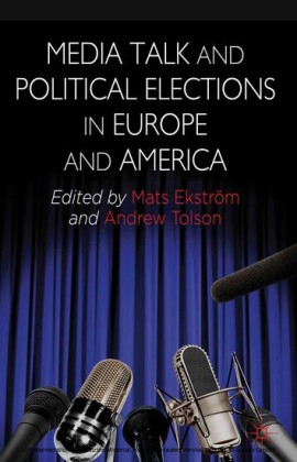 Media Talk and Political Elections in Europe and America