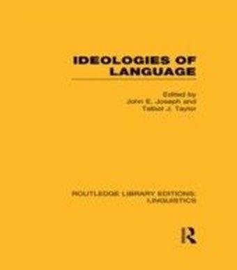 Ideologies of Language (RLE Linguistics A: General Linguistics)