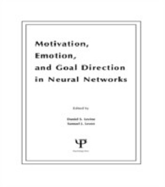 Motivation, Emotion, and Goal Direction in Neural Networks