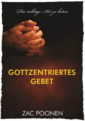Gottzentriertes Gebet