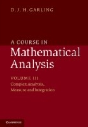 Course in Mathematical Analysis: Volume 3, Complex Analysis, Measure and Integration