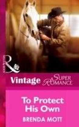 To Protect His Own (Mills & Boon Vintage Superromance) (Single Father - Book 11)