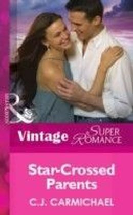Star-Crossed Parents (Mills& Boon Vintage Superromance) (You, Me & the Kids - Book 14)