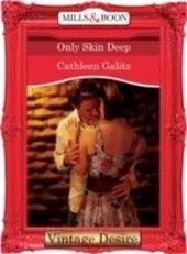Only Skin Deep (Mills & Boon Desire)