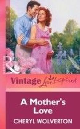 Mother's Love (Mills & boon Vintage Love Inspired)