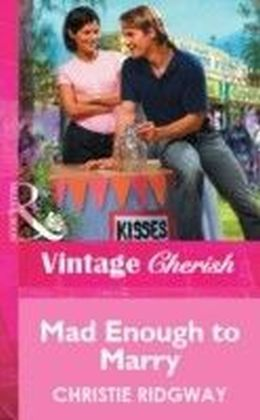 Mad Enough to Marry (Mills & Boon Vintage Cherish)