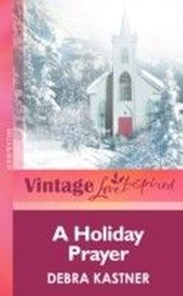 Holiday Prayer (Mills & boon Vintage Love Inspired)