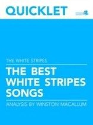 Quicklet on The Best The White Stripes Songs: Lyrics and Analysis