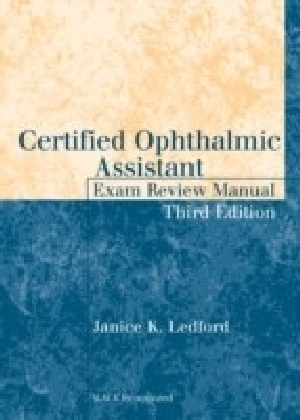 Certified Ophthalmic Assistant Exam Review Manual, Third Edition