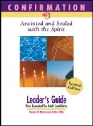 Confirmation-Anointed & Sealed with the Spirit Leader Guide
