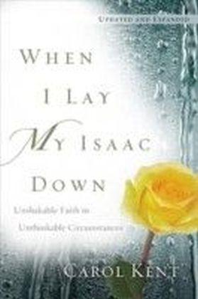 When I Lay My Isaac Down [repack]