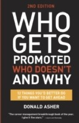 Who Gets Promoted, Who Doesn't, and Why, Second Edition