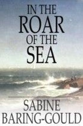 In the Roar of the Sea