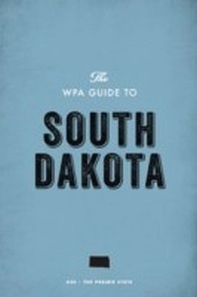 WPA Guide to South Dakota