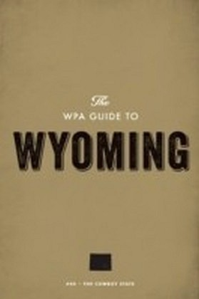 WPA Guide to Wyoming