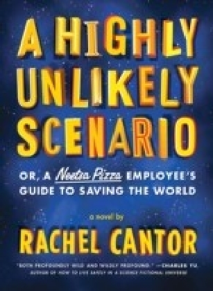 Highly Unlikely Scenario, or a Neetsa Pizza Employee's Guide to Saving the World