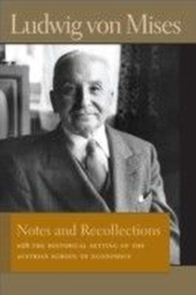 Notes and Recollections with The Historical Setting of the Austrian School of Economics