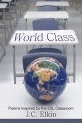 World Class: Poems Inspired by the E.S.L. Classroom
