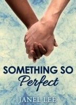 Something So Perfect