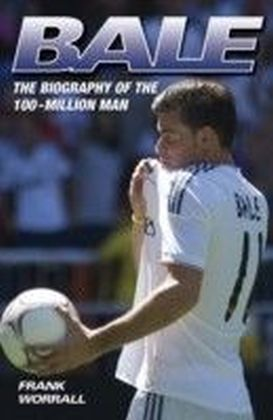 Bale - The Biography of the 100 Million Man