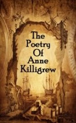 Poetry Of Anne Killigrew