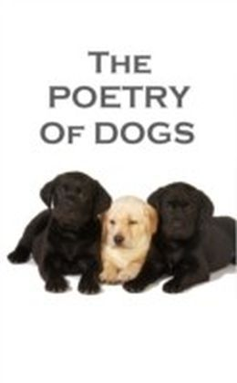 Poetry Of Dogs
