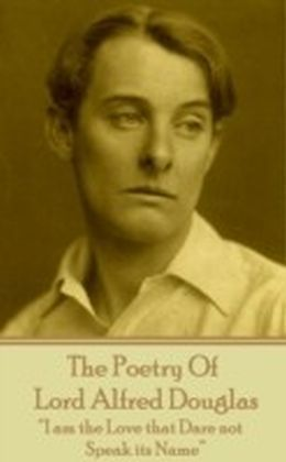 Poetry Of Lord Alfred Douglas