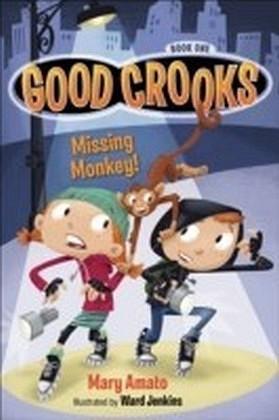 Good Crooks Book One: Missing Monkey!