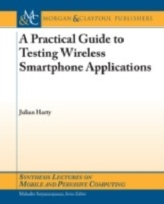 Practical Guide to Testing Wireless Smartphone Applications