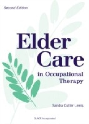 Elder Care in Occupational Therapy, Second Edition